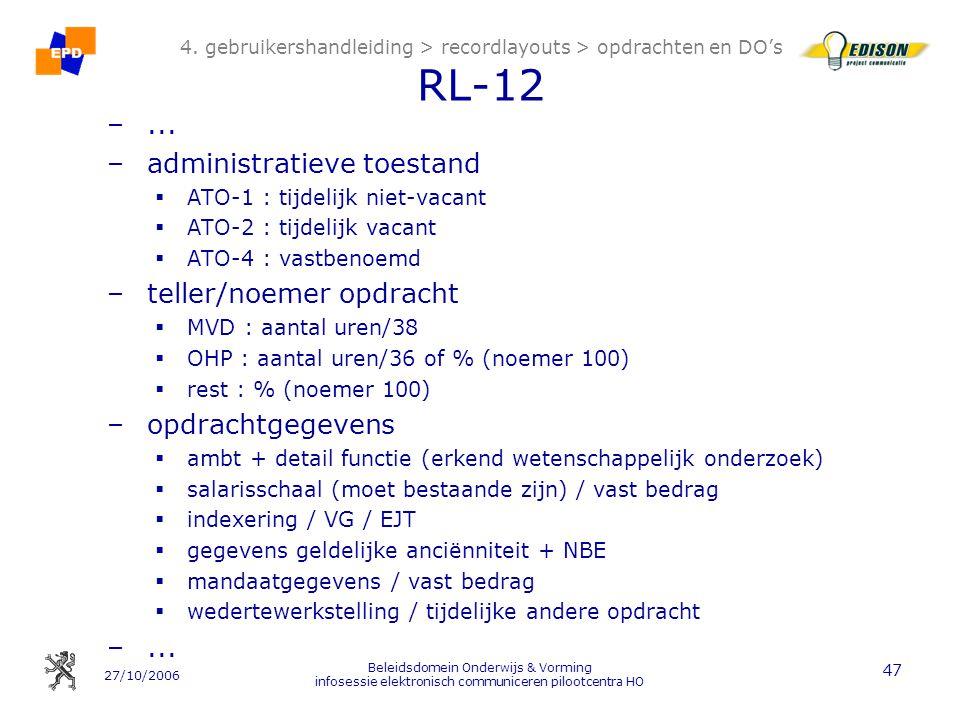 27/10/2006 Beleidsdomein Onderwijs & Vorming infosessie elektronisch communiceren pilootcentra HO 47 4. gebruikershandleiding > recordlayouts > opdrac