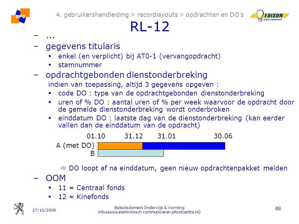 27/10/2006 Beleidsdomein Onderwijs & Vorming infosessie elektronisch communiceren pilootcentra HO 48 4. gebruikershandleiding > recordlayouts > opdrac