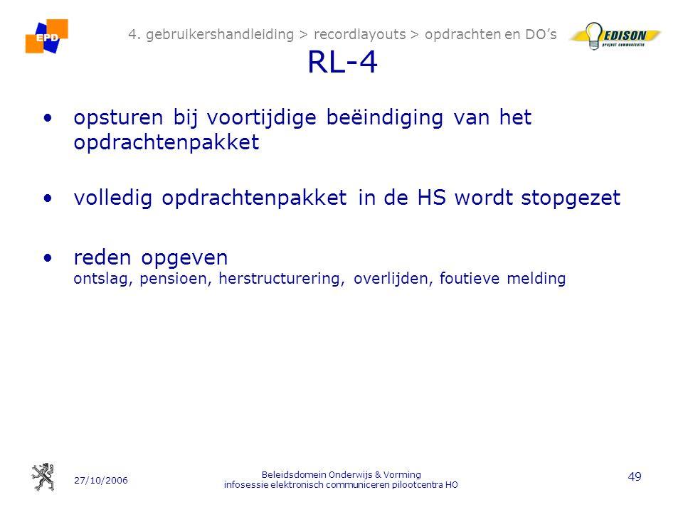 27/10/2006 Beleidsdomein Onderwijs & Vorming infosessie elektronisch communiceren pilootcentra HO 49 4. gebruikershandleiding > recordlayouts > opdrac