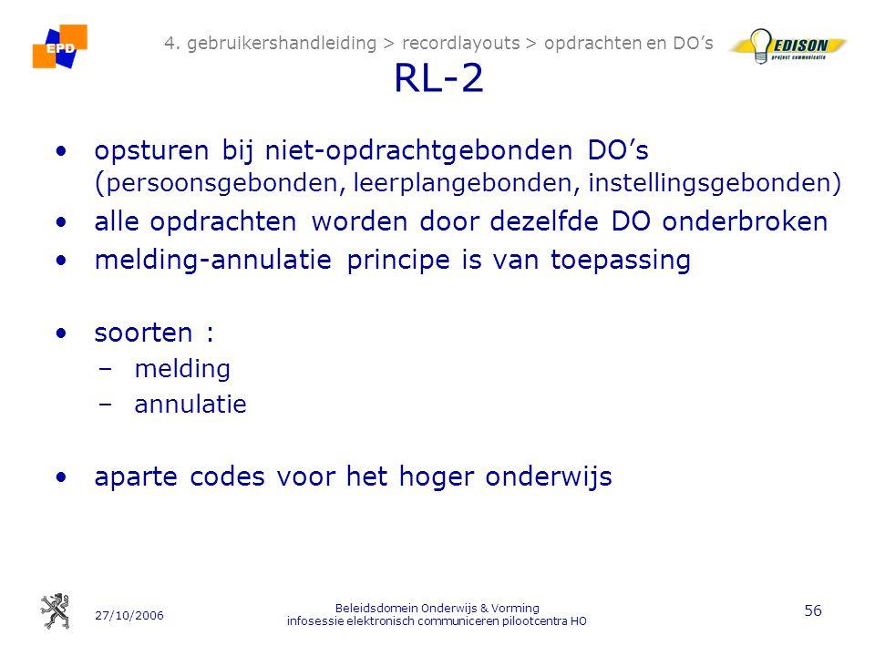 27/10/2006 Beleidsdomein Onderwijs & Vorming infosessie elektronisch communiceren pilootcentra HO 56 4. gebruikershandleiding > recordlayouts > opdrac