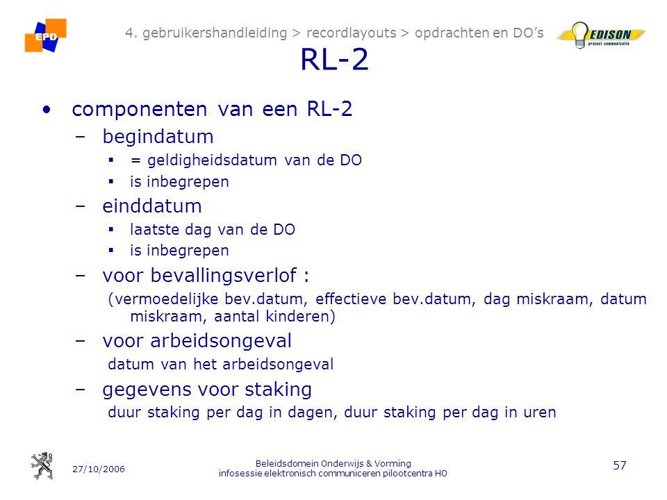27/10/2006 Beleidsdomein Onderwijs & Vorming infosessie elektronisch communiceren pilootcentra HO 57 4. gebruikershandleiding > recordlayouts > opdrac
