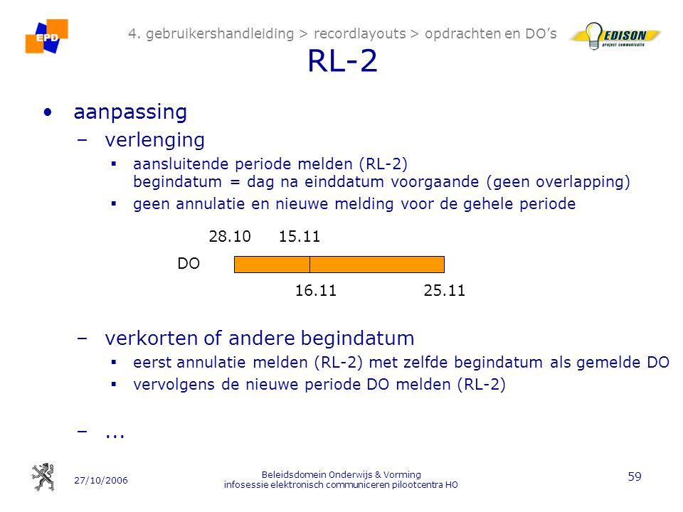 27/10/2006 Beleidsdomein Onderwijs & Vorming infosessie elektronisch communiceren pilootcentra HO 59 4. gebruikershandleiding > recordlayouts > opdrac