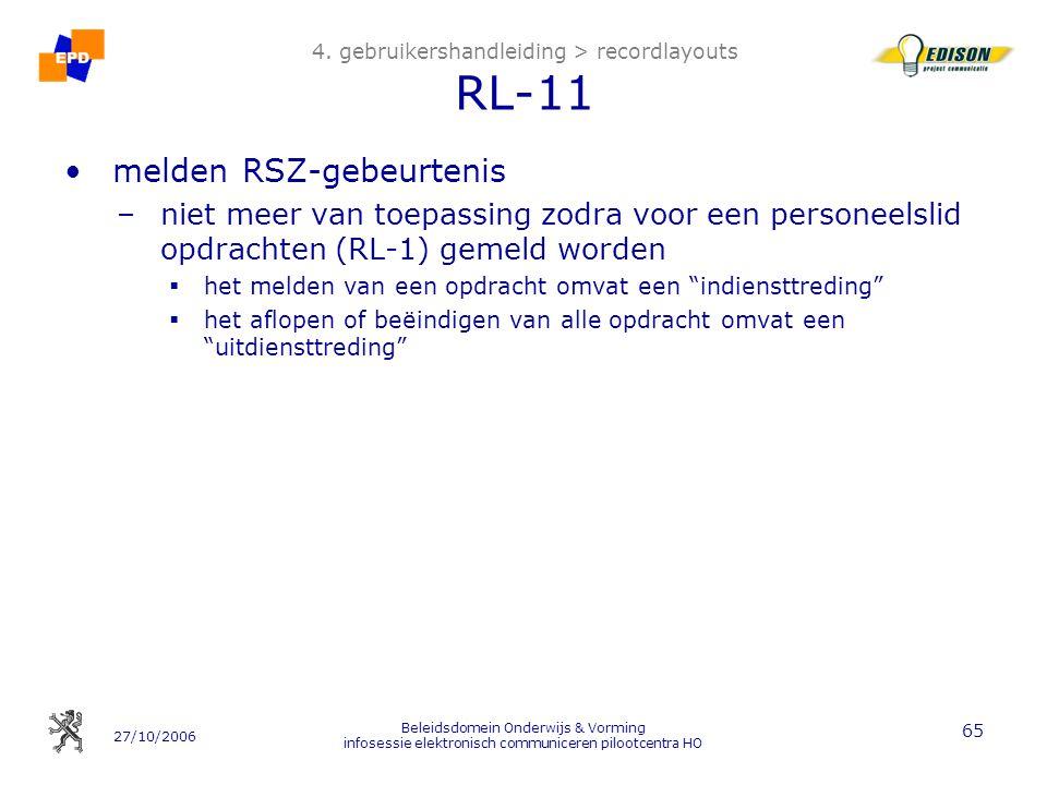 27/10/2006 Beleidsdomein Onderwijs & Vorming infosessie elektronisch communiceren pilootcentra HO 65 4. gebruikershandleiding > recordlayouts RL-11 me