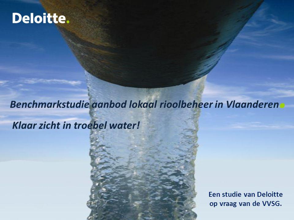 Een studie van Deloitte op vraag van de VVSG. Benchmarkstudie aanbod lokaal rioolbeheer in Vlaanderen. Klaar zicht in troebel water!