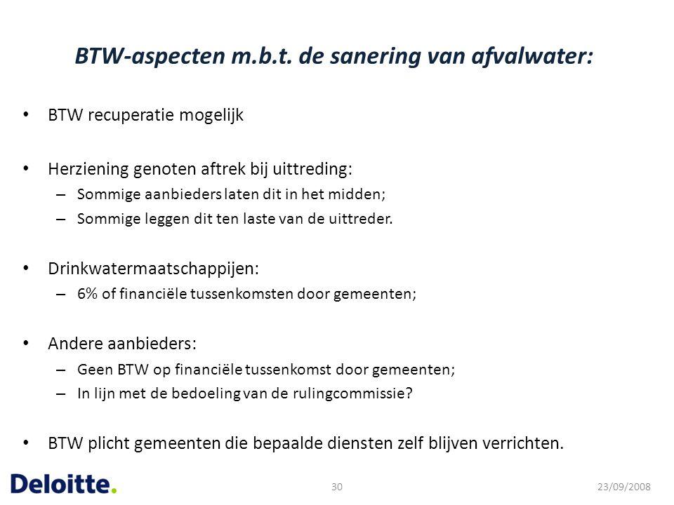 BTW-aspecten m.b.t. de sanering van afvalwater: BTW recuperatie mogelijk Herziening genoten aftrek bij uittreding: – Sommige aanbieders laten dit in h