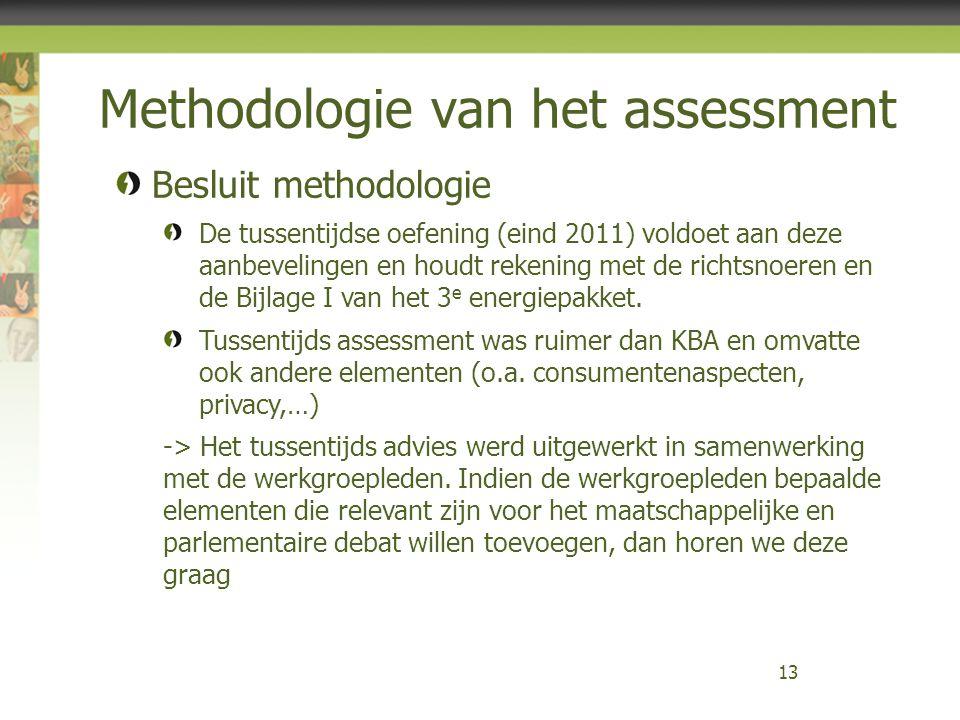 Methodologie van het assessment 13 Besluit methodologie De tussentijdse oefening (eind 2011) voldoet aan deze aanbevelingen en houdt rekening met de r