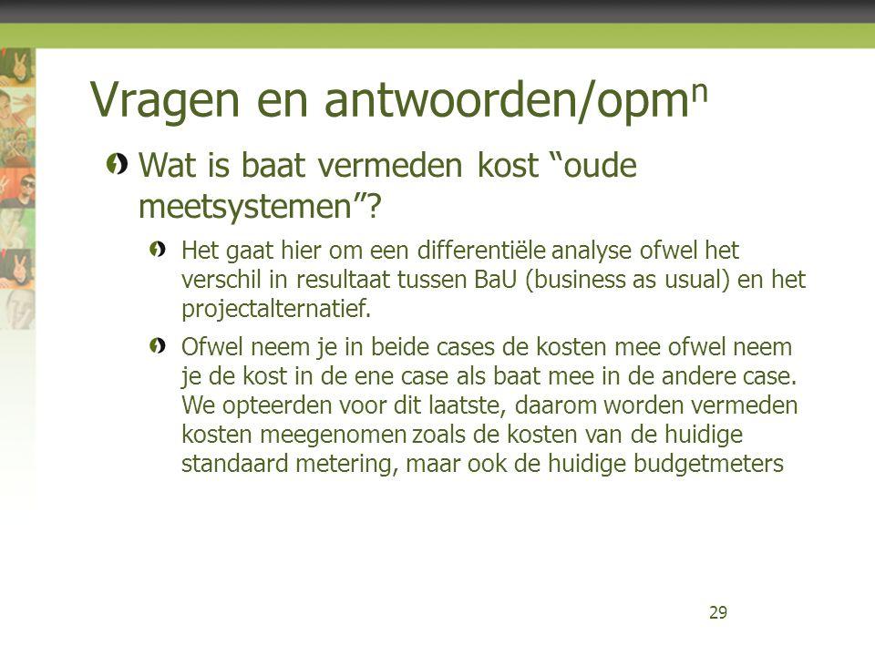 """Vragen en antwoorden/opm n 29 Wat is baat vermeden kost """"oude meetsystemen""""? Het gaat hier om een differentiële analyse ofwel het verschil in resultaa"""