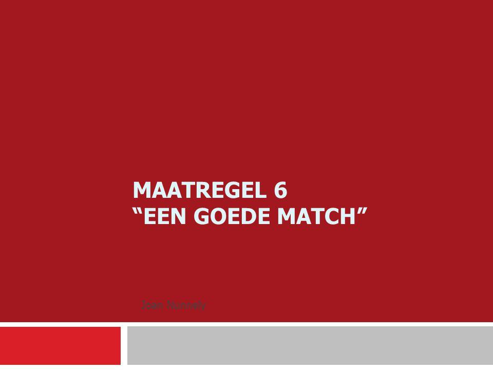 """MAATREGEL 6 """"EEN GOEDE MATCH"""" Joan Nunnely"""