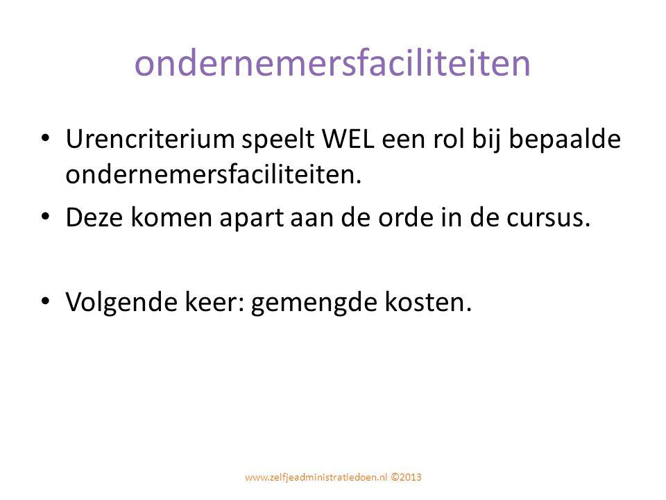 ondernemersfaciliteiten Urencriterium speelt WEL een rol bij bepaalde ondernemersfaciliteiten.