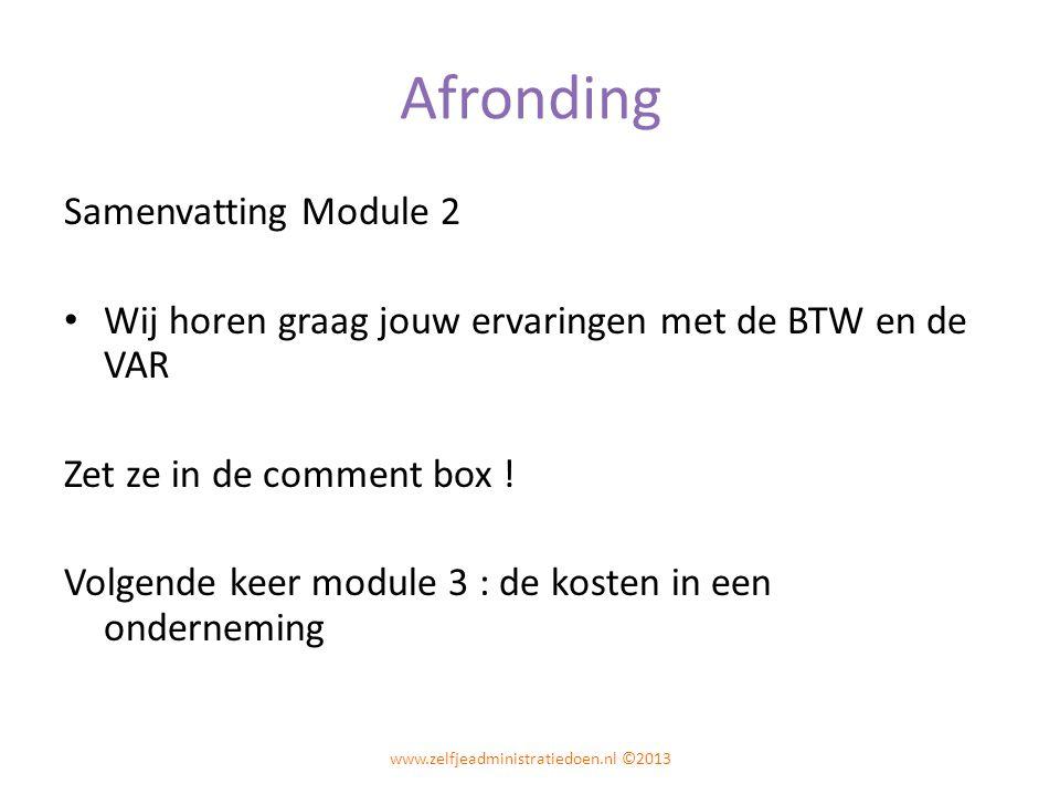 Afronding Samenvatting Module 2 Wij horen graag jouw ervaringen met de BTW en de VAR Zet ze in de comment box .