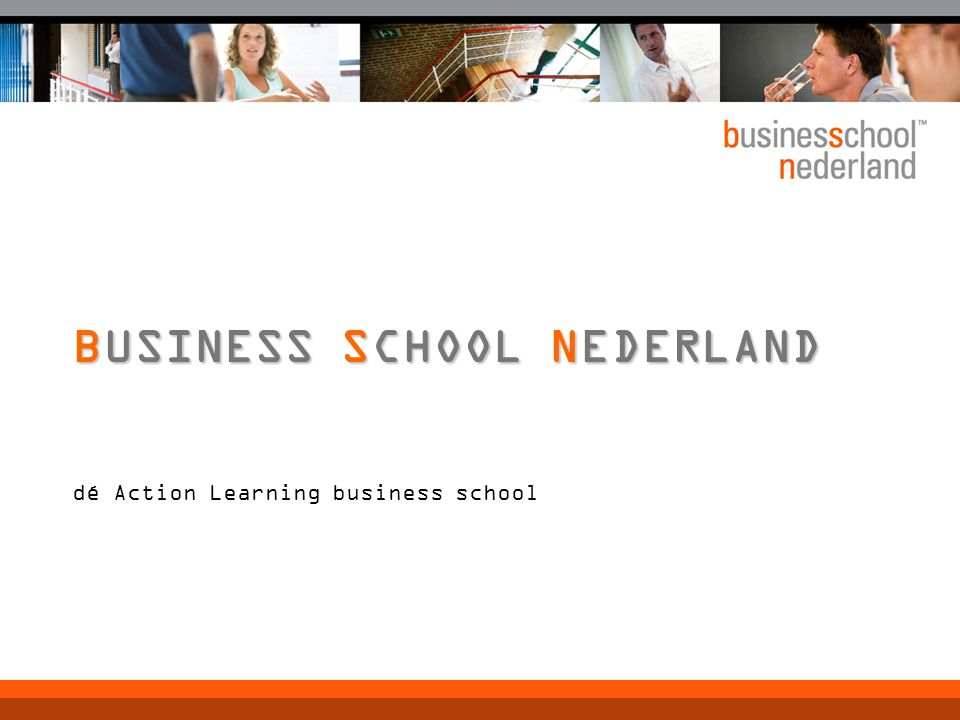 dé Action Learning business school BUSINESS SCHOOL NEDERLAND