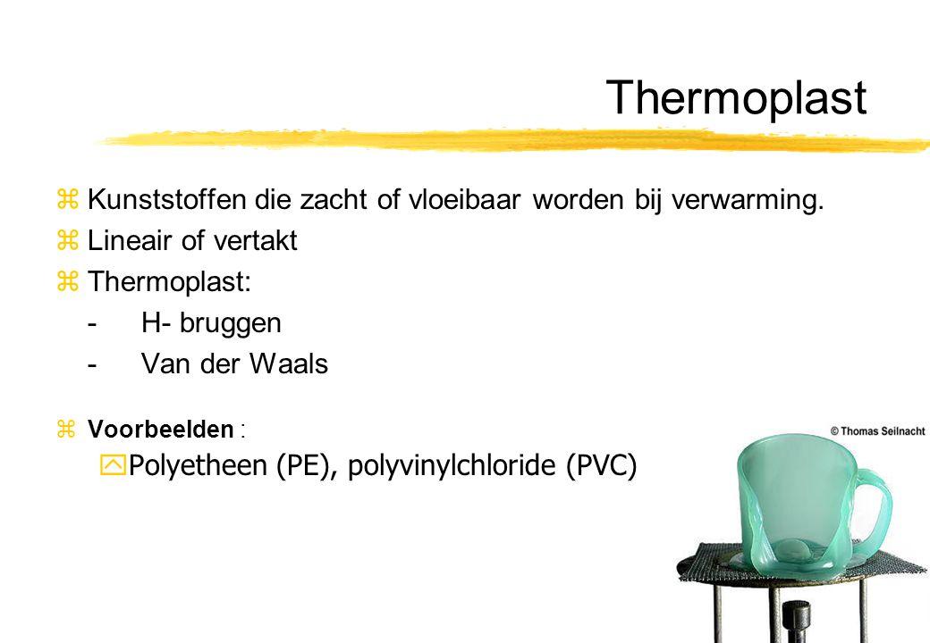 5 Thermoplast zKunststoffen die zacht of vloeibaar worden bij verwarming. zLineair of vertakt zThermoplast: -H- bruggen -Van der Waals zVoorbeelden :