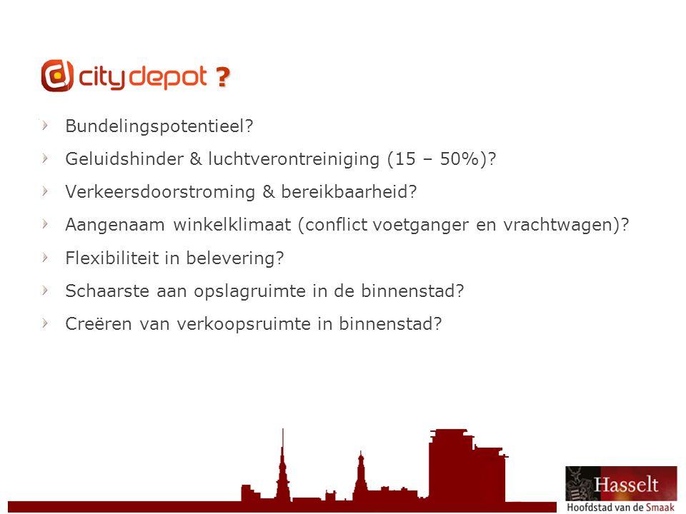 © 2011 Stad Hasselt Bundelingspotentieel? Geluidshinder & luchtverontreiniging (15 – 50%)? Verkeersdoorstroming & bereikbaarheid? Aangenaam winkelklim