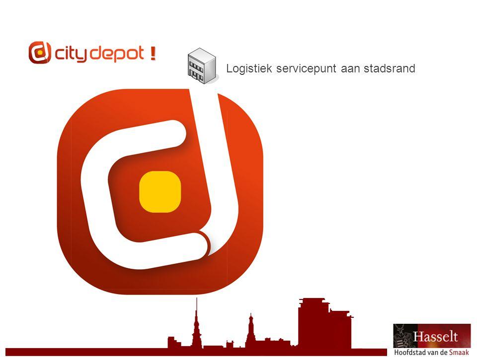 © 2011 Stad Hasselt CityDepot ! Logistiek servicepunt aan stadsrand