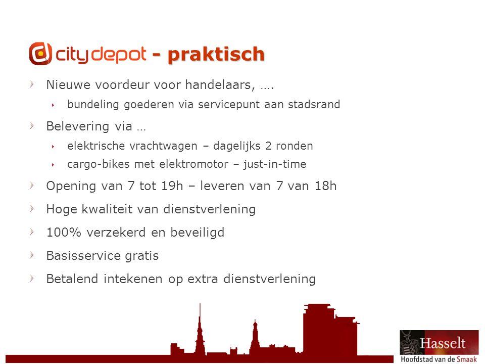 © 2011 Stad Hasselt CityDepot - praktisch Nieuwe voordeur voor handelaars, ….  bundeling goederen via servicepunt aan stadsrand Belevering via …  el