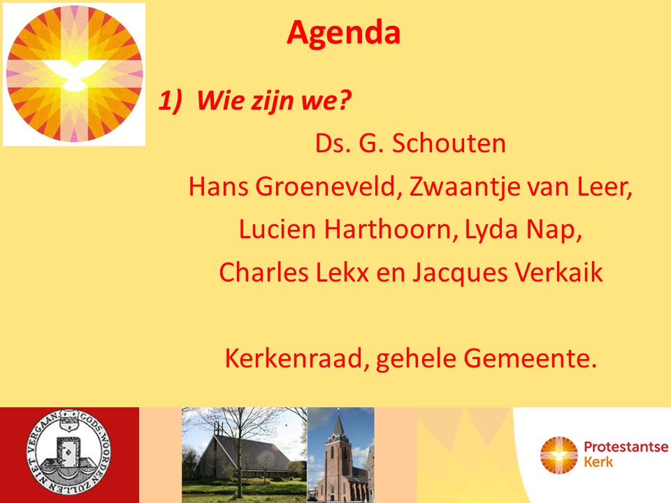 Agenda 1)Wie zijn we.