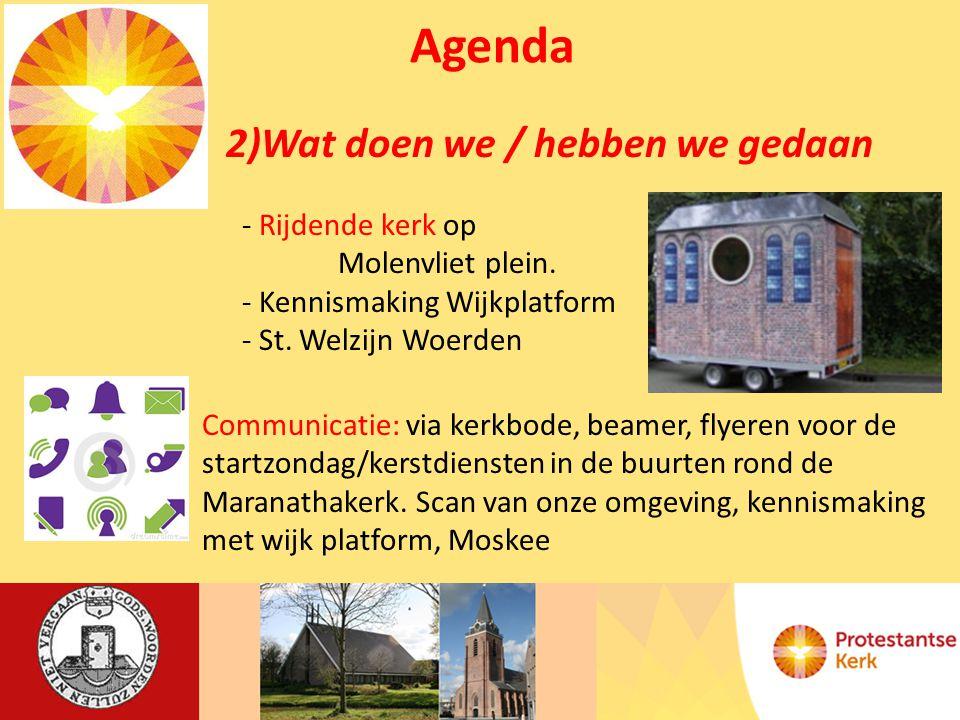 Agenda 2)Wat doen we / hebben we gedaan - Rijdende kerk op Molenvliet plein.