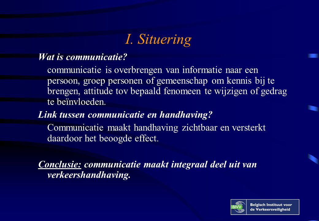 I. Situering Wat is communicatie.