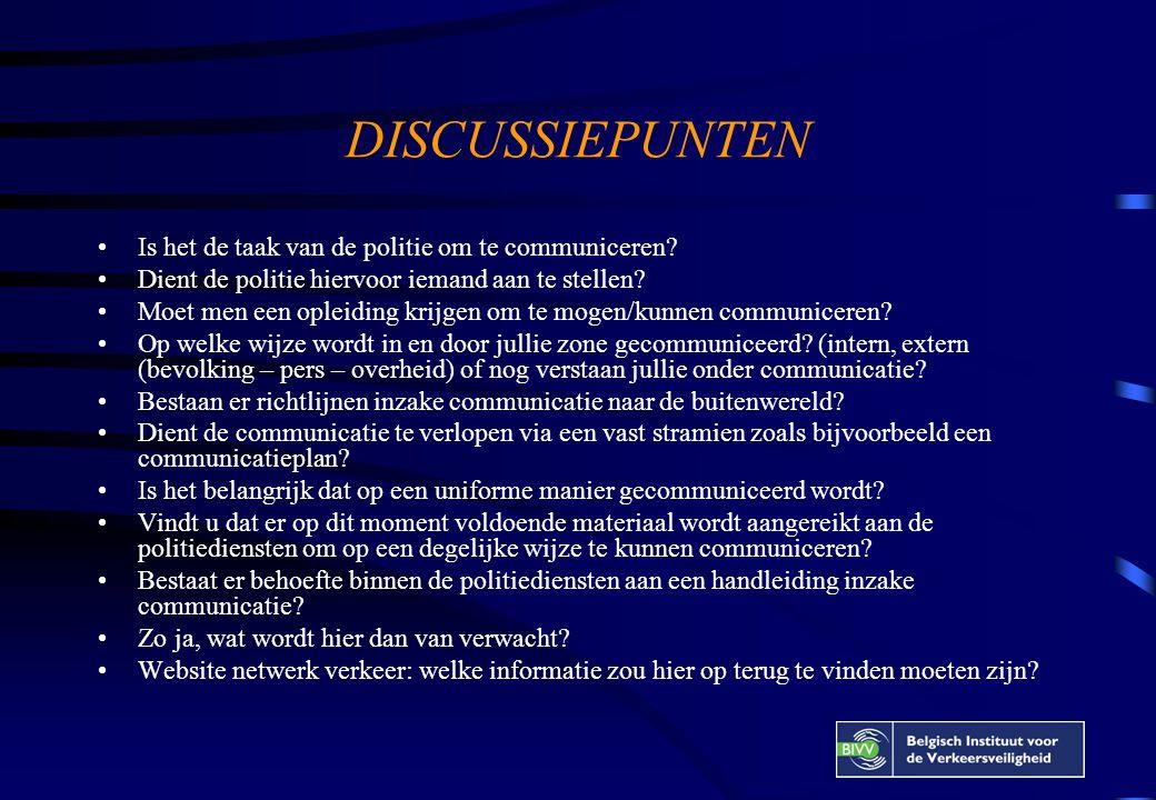 DISCUSSIEPUNTEN Is het de taak van de politie om te communiceren.