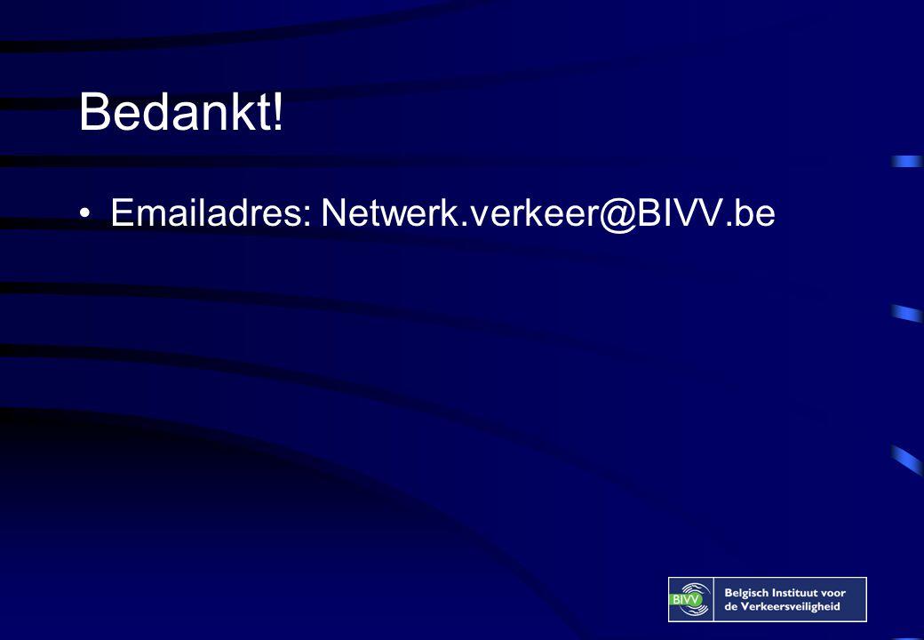Bedankt! Emailadres: Netwerk.verkeer@BIVV.be