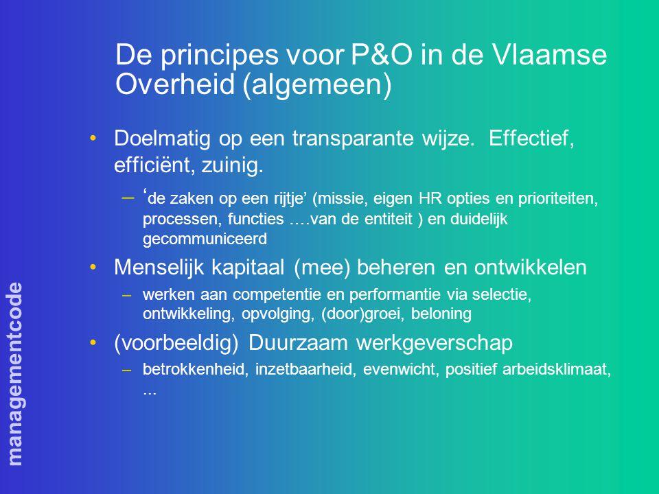 managementcode De principes voor P&O in de Vlaamse Overheid (algemeen) Doelmatig op een transparante wijze.