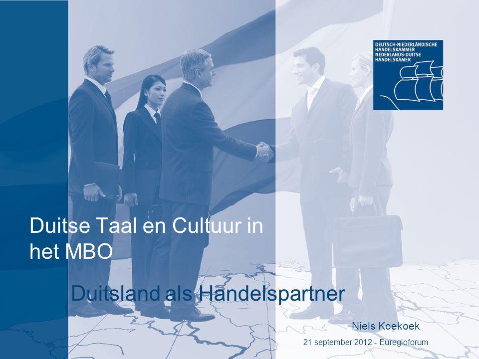 Duitse Taal en Cultuur in het MBO Duitsland als Handelspartner Niels Koekoek 21 september 2012 - Euregioforum