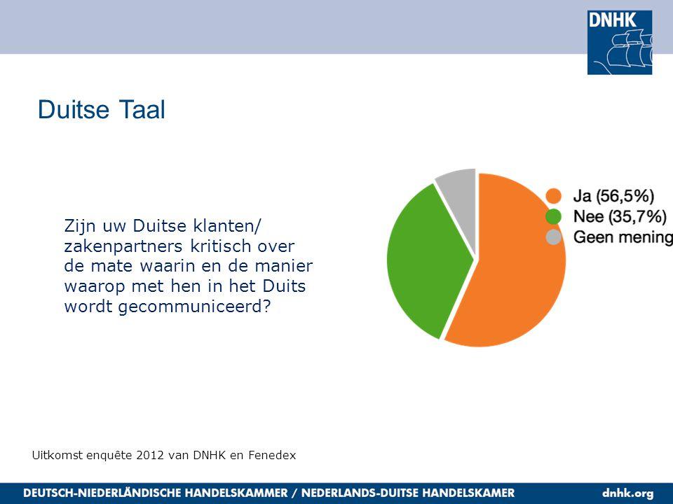 Duitse Taal Uitkomst enquête 2012 van DNHK en Fenedex Zijn uw Duitse klanten/ zakenpartners kritisch over de mate waarin en de manier waarop met hen in het Duits wordt gecommuniceerd