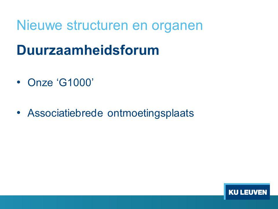 Nieuwe structuren en organen Duurzaamheidsforum Onze 'G1000' Associatiebrede ontmoetingsplaats