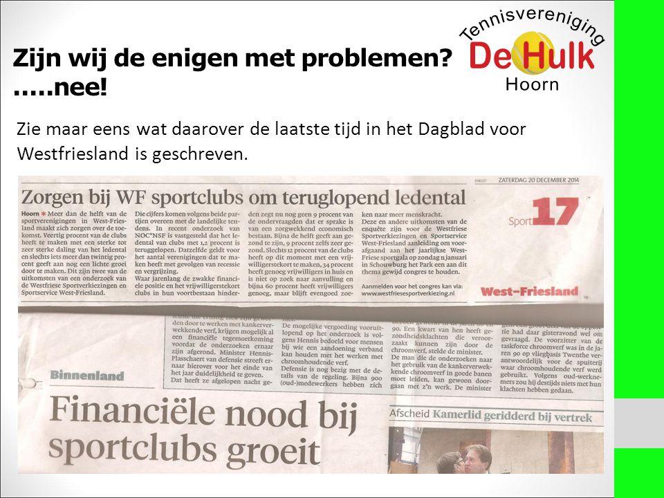 Zie maar eens wat daarover de laatste tijd in het Dagblad voor Westfriesland is geschreven.
