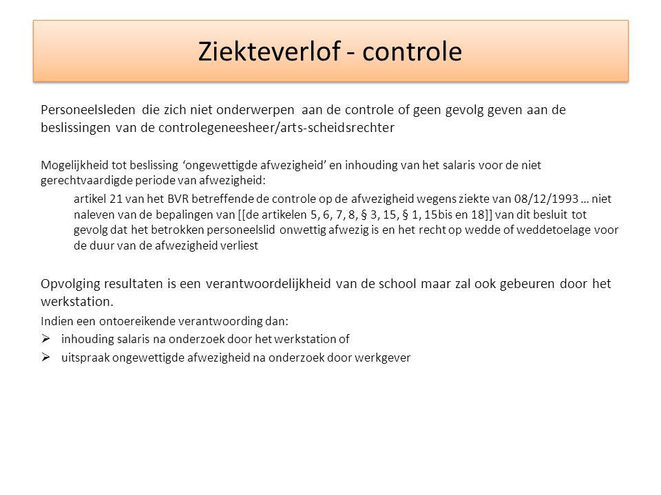 Ziekteverlof - controle Personeelsleden die zich niet onderwerpen aan de controle of geen gevolg geven aan de beslissingen van de controlegeneesheer/a