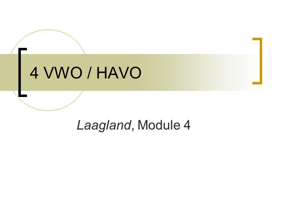 4 VWO / HAVO Laagland, Module 4
