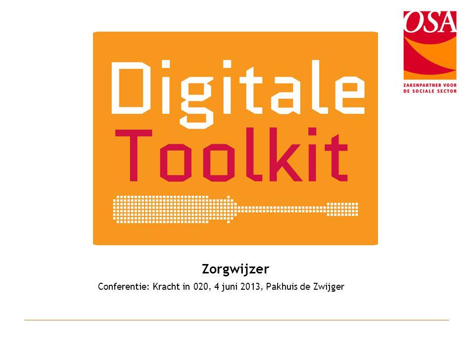 Zorgwijzer Conferentie: Kracht in 020, 4 juni 2013, Pakhuis de Zwijger