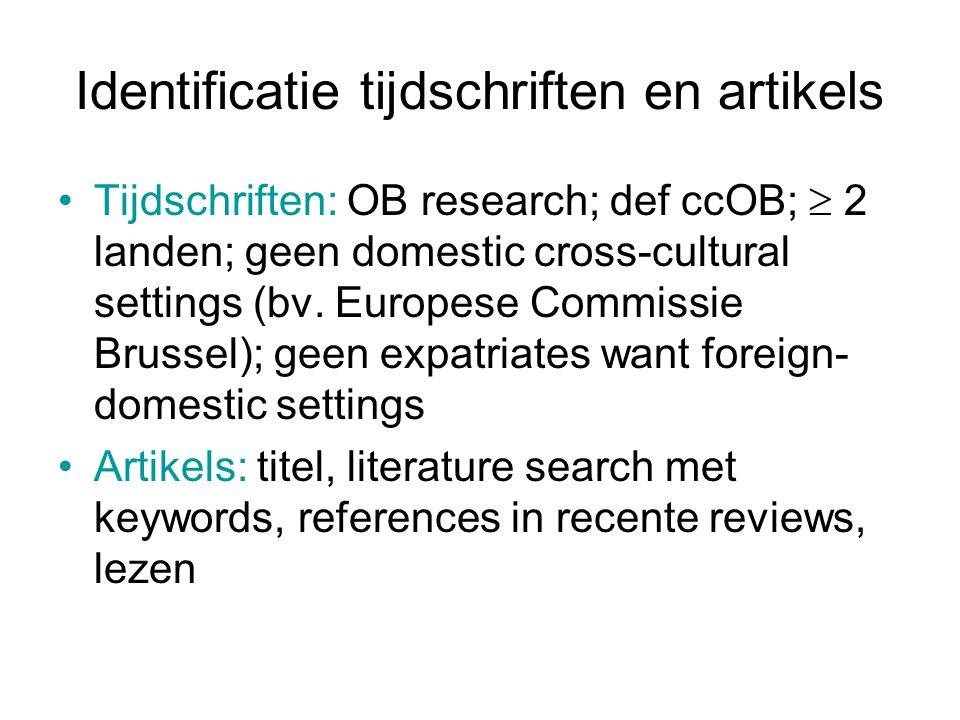 Identificatie tijdschriften en artikels Tijdschriften: OB research; def ccOB;  2 landen; geen domestic cross-cultural settings (bv.