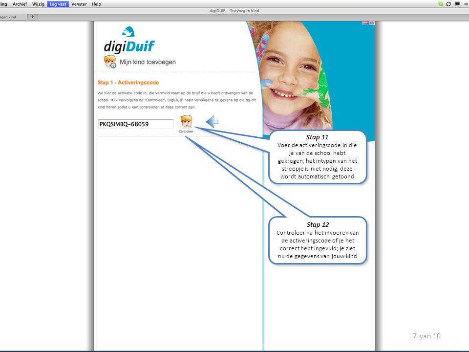 Stap 11 Voer de activeringscode in die je van de school hebt gekregen; het intypen van het streepje is niet nodig, deze wordt automatisch getoond Stap