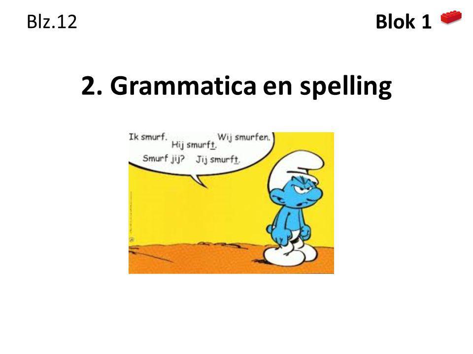 2. Grammatica en spelling Blz.12 Blok 1