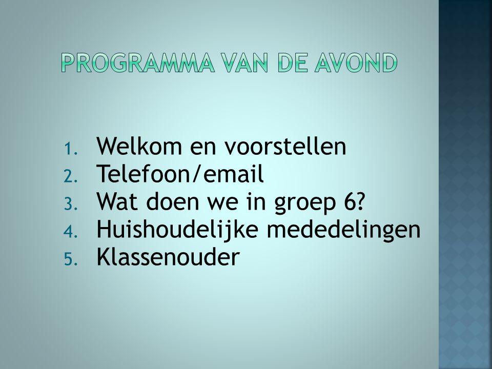 1. Welkom en voorstellen 2. Telefoon/email 3. Wat doen we in groep 6? 4. Huishoudelijke mededelingen 5. Klassenouder