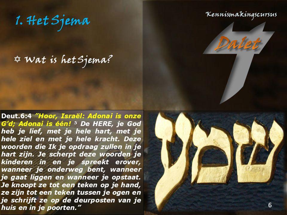 """Deut.6:4 """"Hoor, Israël: Adonai is onze G'd; Adonai is één! 5 De HERE, je God heb je lief, met je hele hart, met je hele ziel en met je hele kracht. De"""