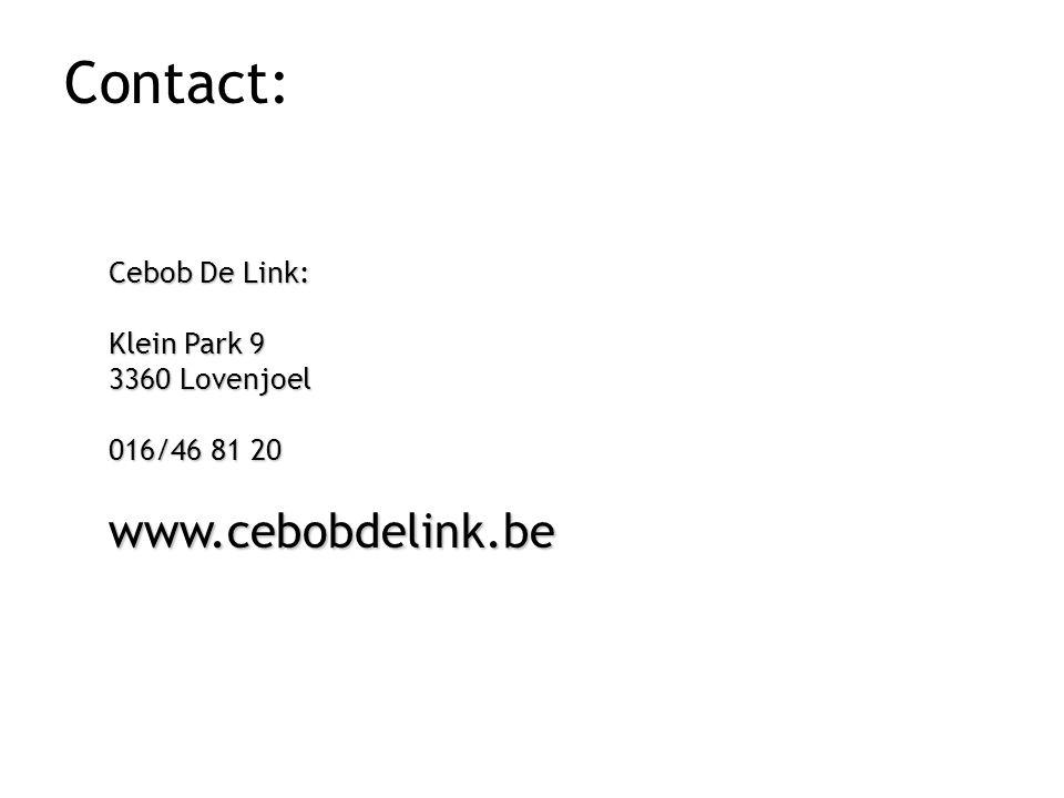 Contact: Cebob De Link: Klein Park 9 3360 Lovenjoel 016/46 81 20 www.cebobdelink.be