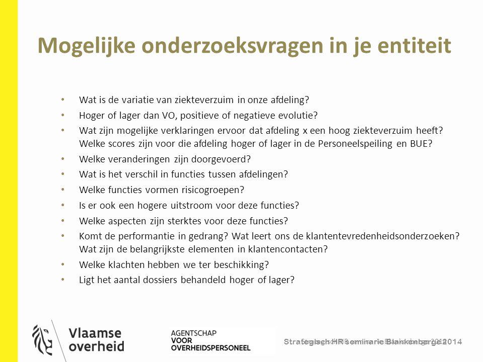 Strategisch HR seminarie Blankenberge 2014 Mogelijke onderzoeksvragen in je entiteit Strategisch HR seminarie Blankenberge 2014 25 Wat is de variatie