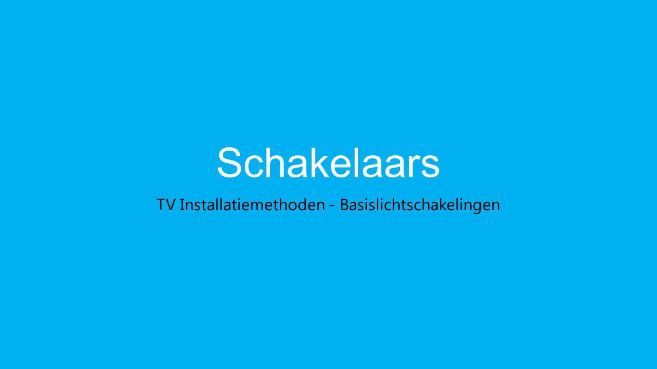 Schakelaars TV Installatiemethoden - Basislichtschakelingen