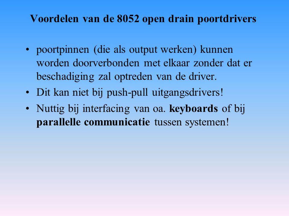 Voordelen van de 8052 open drain poortdrivers poortpinnen (die als output werken) kunnen worden doorverbonden met elkaar zonder dat er beschadiging za