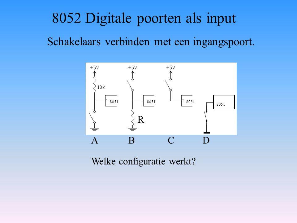 Schakelaars verbinden met een ingangspoort. ABC Welke configuratie werkt? 8052 Digitale poorten als input 8051 R D