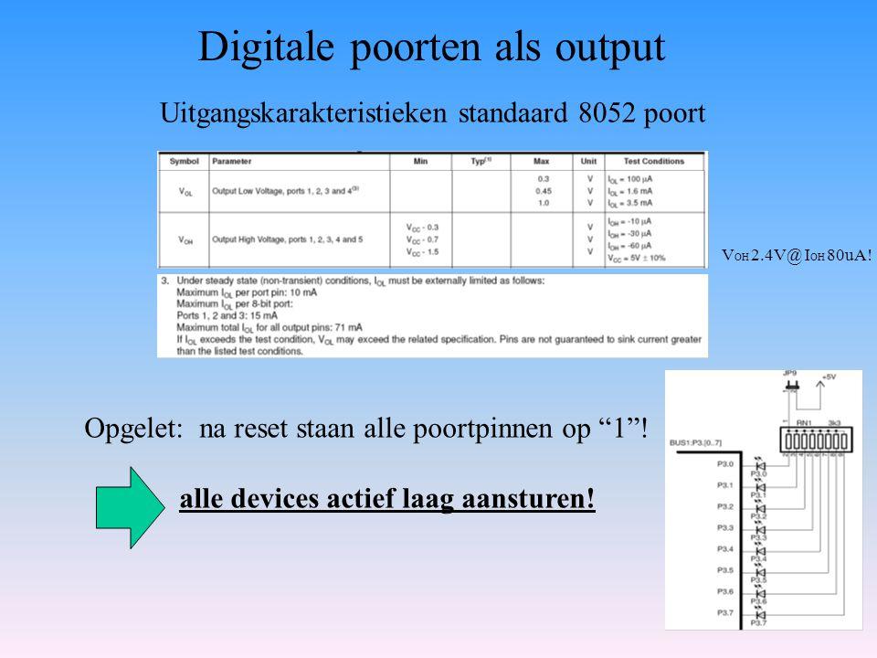 """Digitale poorten als output Uitgangskarakteristieken standaard 8052 poort Opgelet: na reset staan alle poortpinnen op """"1""""! alle devices actief laag aa"""