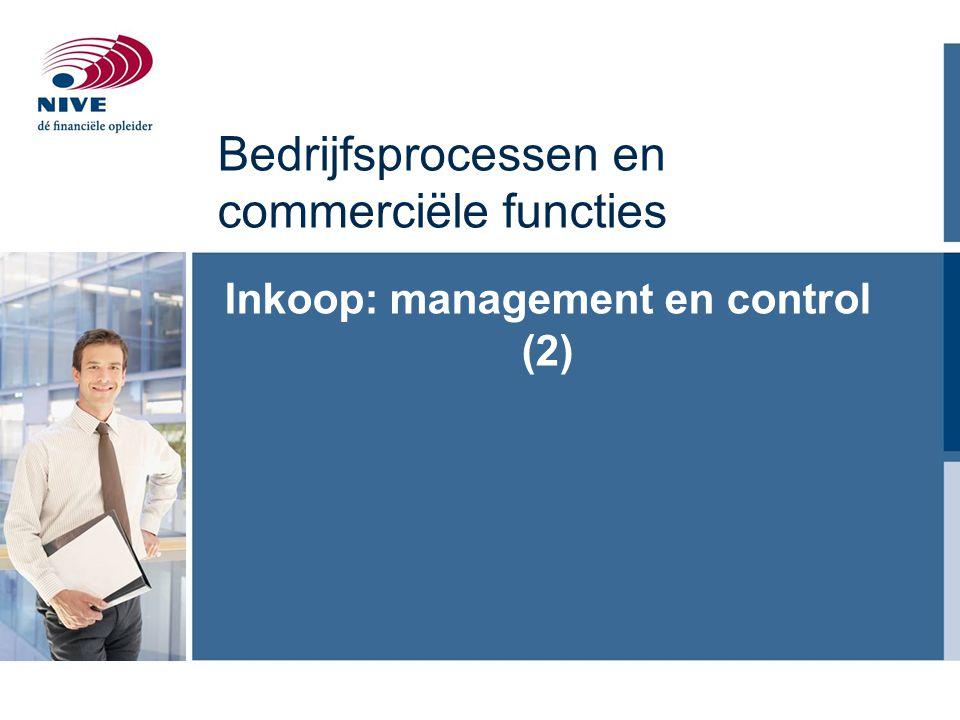 Bedrijfsprocessen en commerciële functies Inkoop: management en control (2)