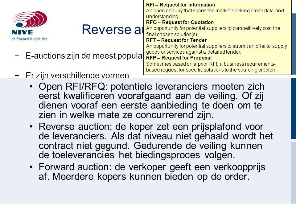 Reverse auctions −E-auctions zijn de meest populaire e-procurement toepassing. −Er zijn verschillende vormen: Open RFI/RFQ: potentiele leveranciers mo