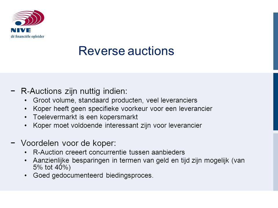Reverse auctions −R-Auctions zijn nuttig indien: Groot volume, standaard producten, veel leveranciers Koper heeft geen specifieke voorkeur voor een le