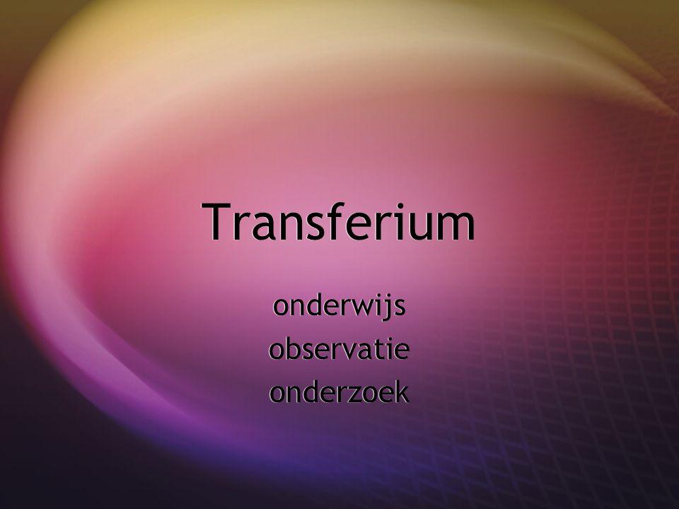 Transferium onderwijs observatie onderzoek onderwijs observatie onderzoek