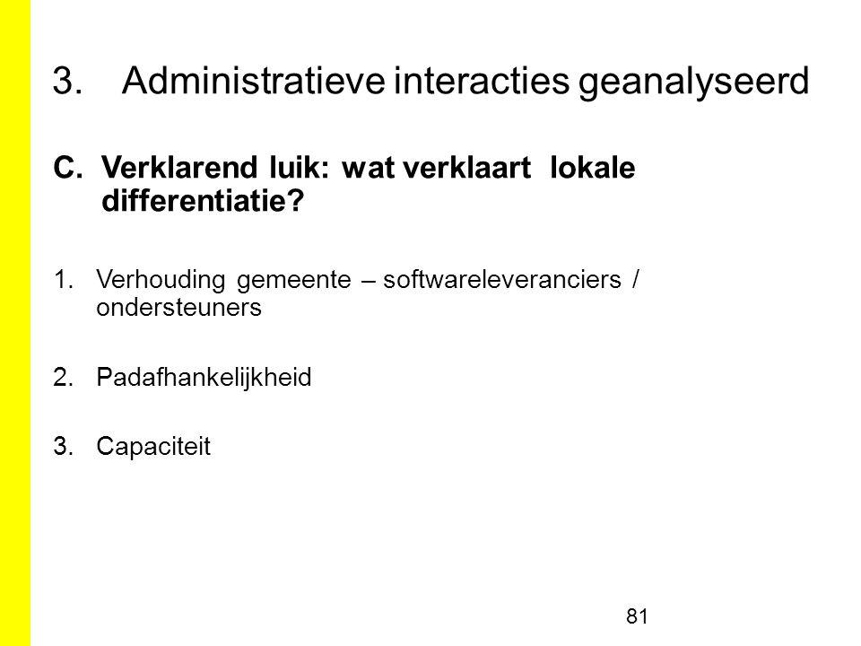 3.Administratieve interacties geanalyseerd C.Verklarend luik: wat verklaart lokale differentiatie.