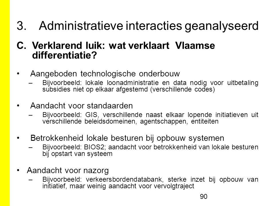3.Administratieve interacties geanalyseerd C.Verklarend luik: wat verklaart Vlaamse differentiatie.