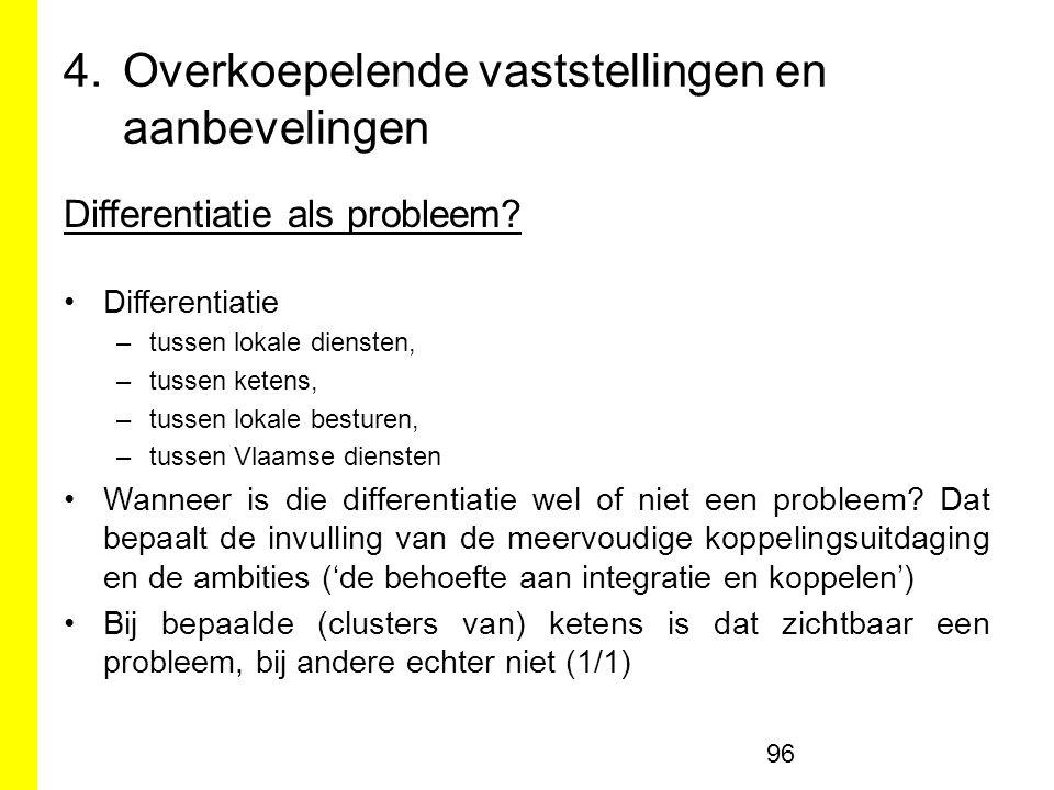 4.Overkoepelende vaststellingen en aanbevelingen Differentiatie als probleem.